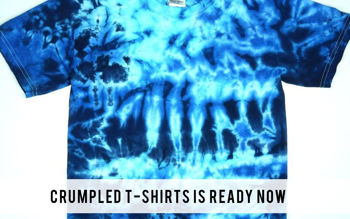 Crumpled T-shirts is ready now