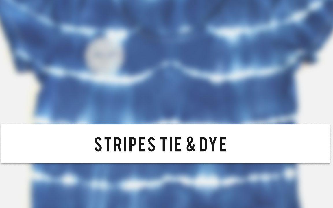 Stripes Tie _ Dye